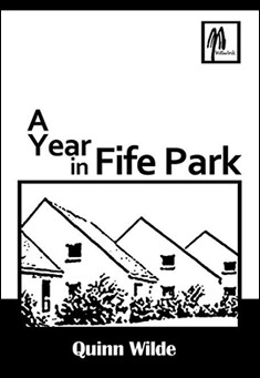A Year in Fife Park by Quinn Wilde