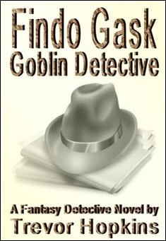 Findo Gask: Goblin Detective by Trevor Hopkins