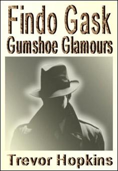 Findo Gask: Gumshoe Glamours by Trevor Hopkins
