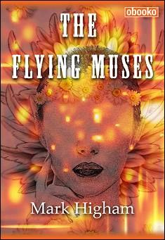 Flying Muses: A Book of Parodies by Mark Higham