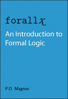 Forall x: an introduction to Formal Logic by P.D. Magnus