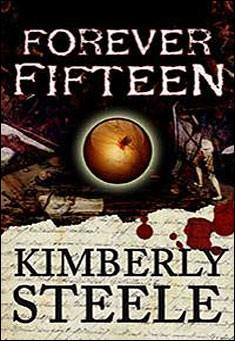 Forever Fifteen by Kimberly Steele