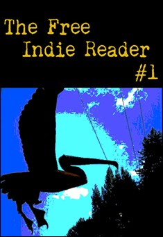 The Free Indie Reader: volume1