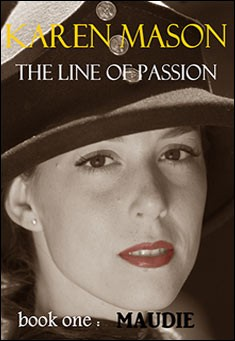 Maudie: The Line of Passion by Karen Mason