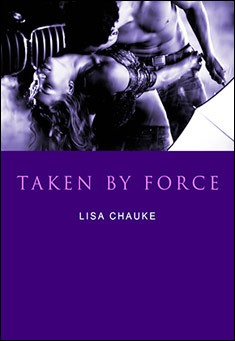 Taken by force by Lisa Chauke