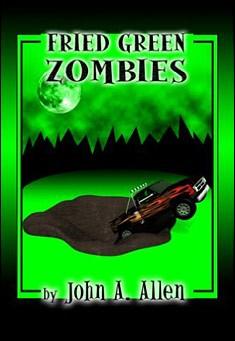Fried Green Zombies by John A. Allen