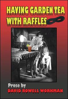 Having Garden Tea with Raffles by David Rowell Workman