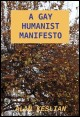A Gay Humanist Manifesto By Alan Keslian