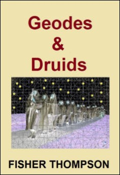 Book cover: Geodes & Druids. By Fisher Thompson