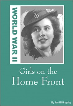 Girls on the Home Front by Ian Billingsley