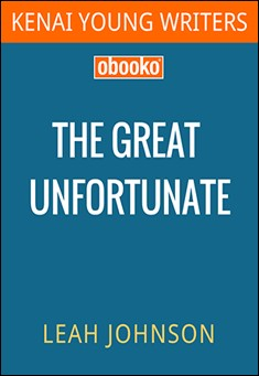The Great Unfortunate By Leah Johnson