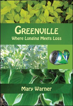 Greenville: Where Longing Meets Loss by Mary Warner