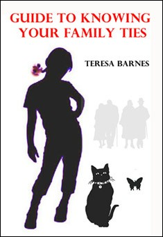 Guide to knowing your Family Ties by Teresa Barnes