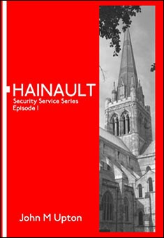 Hainault: Security Novel Series Episode 1 by John M. Upton