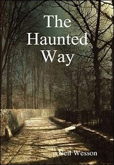 The Haunted Way by Neil Wesson