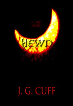 Hewn (Ultimate Fantasy Series - Vol. 1) by J.G. Cuff