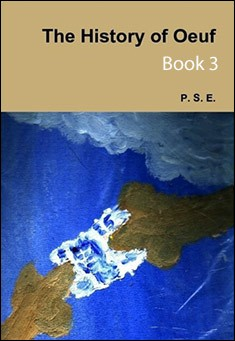 The History of Oeuf, Book 3 by P. S. E.