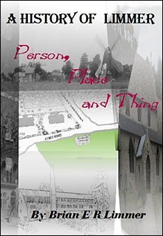 A History of Limmer - Person, Place and Thing. By B E R Limmer
