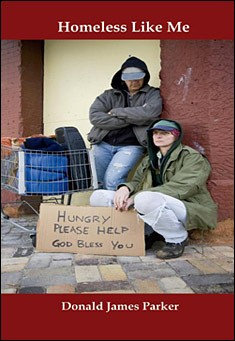 Homeless Like Me by Donald James Parker