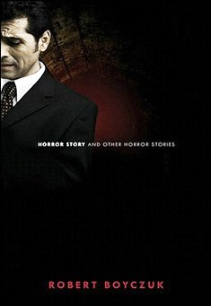 Horror Story and Other Horror Stories by Robert Boyczuk
