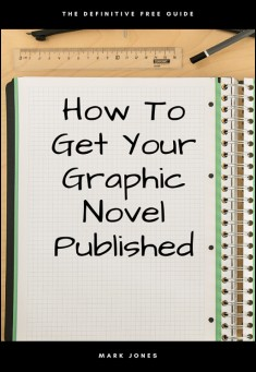 Book cover: How To Get Your Graphic Novel Published