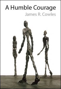 A Humble Courage by James R. Cowles