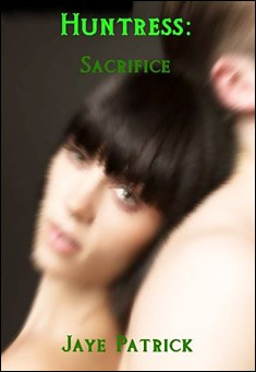 Huntress: Sacrifice by Jaye Patrick