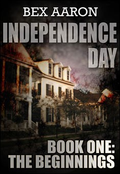 Independence Day: The Beginnings by Bex Aaron