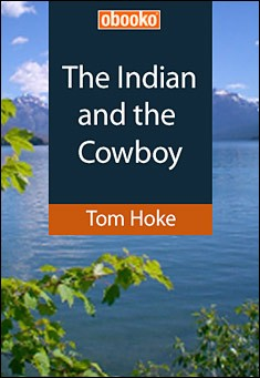 The Indian and the Cowboy by Tom Hoke