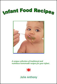 Infant Food Recipes by Julie Anthony
