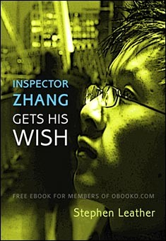Inspector Zhang Gets His Wish - Stephen Leather