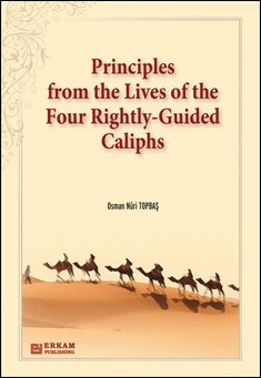 Principles from the lives of the Caliphs by Osman Nuri Topbas