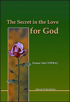 The Secret in the Love for God by Osman Nuri Topbas