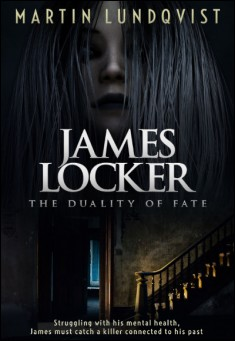 Book cover: James Locker: The Duality of Fate . By Martin Lundqvist