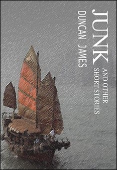 JUNK and other Short Stories by Duncan James