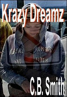 Krazy Dreamz. By CB Smith