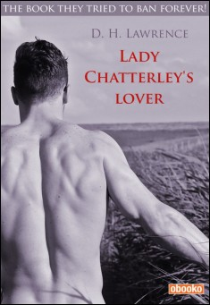 Lady Chatterley's Lover. By D.H. Lawrence
