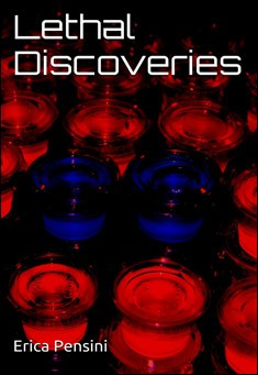 Lethal Discoveries. By Erica Pensini