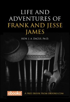 Life and Adventures of Frank and Jesse James.