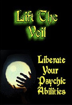 Lift The Veil: Liberate Your Psychic Abilities by Denise Freeman
