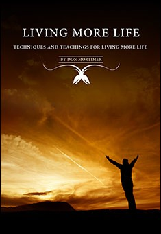 Living More Life by Don Mortimer
