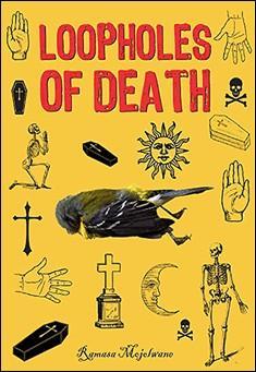 Loopholes of Death - Ramasa Mojolwane