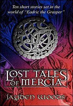 Lost Tales of Mercia by Jayden Woods