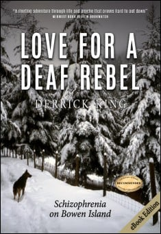 Book cover: Love for a Deaf Rebel: Schizophrenia on Bowen Island