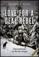 Book cover: Love for a Deaf Rebel: Schizophrenia on Bowen Island