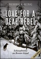 love-for-a-deaf-rebel-schizophrenia-on-bowen-island