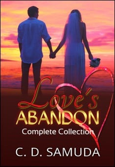 Love's Abandon - Complete Series. By C. D. Samuda
