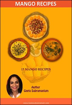 15 Mango Recipes. By Geeta Subramanium