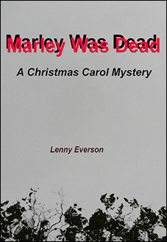 Marley Was Dead: A Christmas Carol Mystery. By Lenny Everson