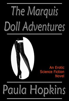 The Marquis Doll Adventures by Paula Hopkins